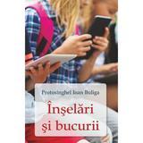 Inselari si bucurii - Protosinghel Ioan Buliga, editura Egumenita