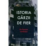 Istoria garzii de fier - Traian Sandu, editura Cartier