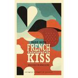 French Kiss - Radu Bata, editura Libris Editorial