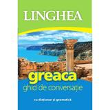 Greaca. Ghid de conversatie cu dictionar si gramatica, editura Linghea