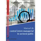 Manual de control intern managerial in sectorul public - jean-pierre garitte, marius tomoiala