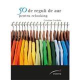 50 de reguli de aur pentru relooking - Cristina Cordula, editura Ponte