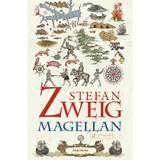 Magellan. Omul si fapta sa - Stefan Zweig, editura Polirom