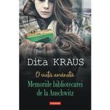 O viata amanata. memoriile bibliotecarei de la auschwitz - dita kraus