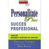 Personalitate plus. Succes profesional. Cum sa reusesti alaturi de oricine - Florence Littauer, editura Business Tech