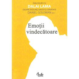 Emotii vindecatoare. Dialoguri cu Dalai Lama despre ratiune, emotii si sanatate - Daniel Goleman, editura Curtea Veche