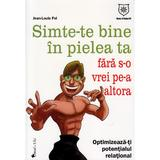 Simte-te bine in pielea ta - Jean-Louis Fel, editura Leader Human Resources