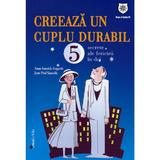 Creeaza un cuplu durabil - Anne Sauzede-Lagarde, Jean-Paul Sauzede, editura Leader Human Resources