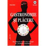 Gastronomie si placere - Michel Gillain, editura Leader Human Resources