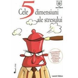 Cele 5 dimensiuni ale stresului - Laurent Oddoux, editura Leader Human Resources