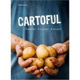 Cartoful. Plantare, recoltare, savurare - Heidi Lorey, editura Casa
