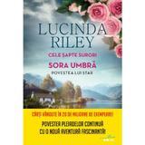 Cele sapte surori. Sora umbra. Povestea lui Star - Lucinda Riley, editura Litera