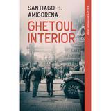 Ghetoul interior - Santiago H. Amigorena, editura Litera