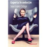 Experta in seductie - Saya Lopez Ortega, editura Trei