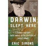 Darwin Slept Here - Eric Simons, editura Duckworth Overlook