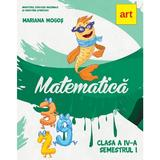 Matematica - Clasa 4. Sem.1 - Mariana Mogos, editura Grupul Editorial Art