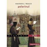 Pelerinul - Walther A. Prager, editura Paralela 45