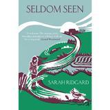 Seldom Seen - Sarah Ridgard, editura Cornerstone