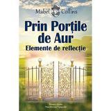 Prin portile de aur. Elemente de reflectie - Mabel Collins, Dinasty Books Proeditura Si Tipografie