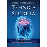 Tehnica secreta - William Walker Atkinson, Dinasty Books Proeditura Si Tipografie