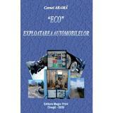 Eco exploatarea automobilelor - Cornel Arama, editura Magic Print