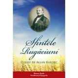 Sfintele rugaciuni - Allan Kardec, Dinasty Books Proeditura Si Tipografie