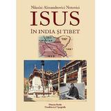 Isus in India si Tibet - Nikolai Alexandrovici Notovici, Dinasty Books Proeditura Si Tipografie