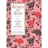 Roses Are Red: A Book For Lovers - Kate Moore, editura Michael O'mara Books