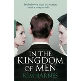 In the Kingdom of Men - Kim Barnes, editura Cornerstone