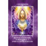 Religia uluitoare, formidabila a spiritelor superioare - Chico Xavier, editura Ganesha