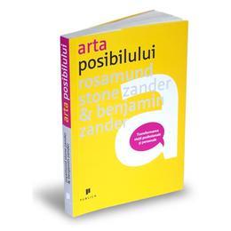 Arta posibilului - Rosamund Stone Zander, Benjamin Zander, editura Publica
