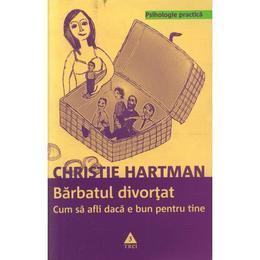 Barbatul divortat - Christie Hartman, editura Trei