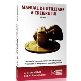 Manual de utilizare a creierului vol. 2 - Bob G. Bodenhamer, editura Vidia