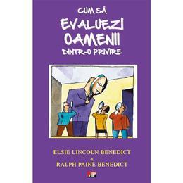 Cum Sa Evaluezi Oamenii Dintr-O Privire - Elsie Lincoln Benedict, editura Aldo Press