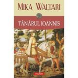 Tanarul Ioannis - Mika Waltari, editura Polirom