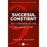 Succesul constient - David E. Nielson, editura Amaltea