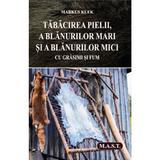 Tabacirea pielii, a blanurilor mari si a blanurilor mici cu grasimi si fum - Markus Klek, editura Mast