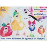 Para Sara Balaioara in ajutorul lui Fluturici - Luiza Chiazna, editura Lizuka Educativ