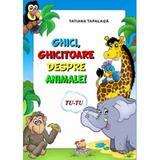 Ghici, ghicitoare despre animale - Tatiana Tapalaga, editura Lizuka Educativ