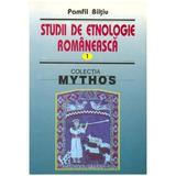 Studii de etnologie romaneasca vol.1 - Pamfil Biltiu, editura Saeculum I.o.