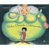 Baba-Cloanta-Cotoroanta - Pierre Bertrand, editura Cartea Copiilor