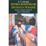 Istoria romanilor din Dacia Traiana - A.D. Xenopol, editura Saeculum I.o.