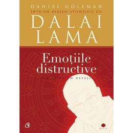 Emotiile distructive Ed.3 - Daniel Goleman, editura Curtea Veche