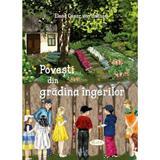 Povesti din gradina ingerilor - Elena Cesar von Sachse, editura Agaton