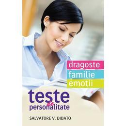 Teste De Personalitate. Dragoste. Familie. Emotii - Salvatore V. Didato, editura Litera