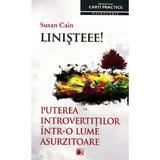 Linisteee! Puterea introvertitilor intr-o lume ssurzitoare - Susan Cain, editura Paralela 45
