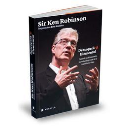 Descopera-ti elementul - Ken Robinson, editura Publica