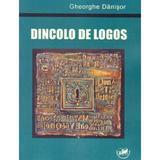 Dincolo de logos - Gheorghe Danisor, Editura Universitaria Craiova