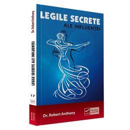 Legile secrete ale influentei - Robert Anthony, editura Vidia