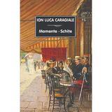 Momente, schite - Ion Luca Caragiale, editura Tana